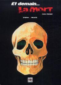 Et demain... la mort T1 : Cahier premier (0), bd chez Bac@BD de Picard, Le Bras
