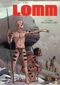 Lomm T3 : La tribu des hommes purs (0), bd chez Vents d'Ouest de TBC, Hubert