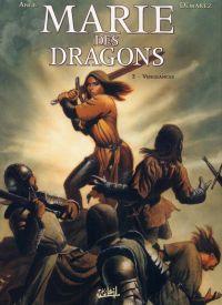 Marie des dragons T2 : Vengeances (0), bd chez Soleil de Ange, Demarez, Bastide