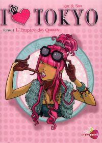 I love Tokyo T1 : L'Empire des Queens (0), bd chez Soleil de Kat, San