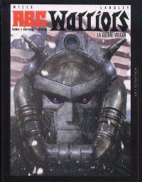 ABC Warriors T1 : La guerre Volgan (0), comics chez Soleil de Mills, Langley