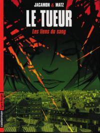 Le tueur T4 : Les liens du sang (0), bd chez Casterman de Matz, Jacamon