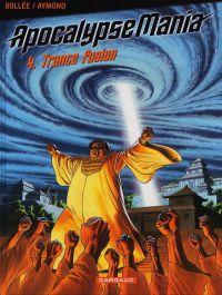 ApocalypseMania T4 : Trance Fusion (0), bd chez Dargaud de Bollée, Aymond