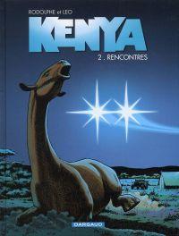 Kenya T2 : Rencontres (0), bd chez Dargaud de Rodolphe, Léo