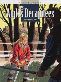 Les aigles décapitées T16 : La guerre des aigles (0), bd chez Glénat de Arnoux, Pierret