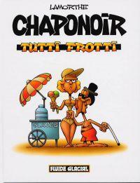 Chaponoir T1 : Tutti Frotti (0), bd chez Fluide Glacial de Lamorthe