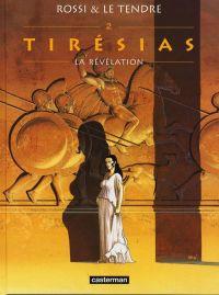 Tirésias T2 : La révélation (0), bd chez Casterman de Le Tendre, Rossi
