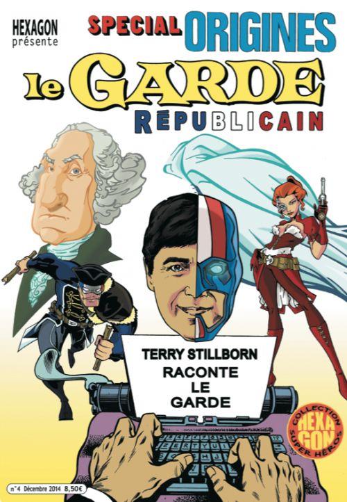 Le Garde Républicain T4 : Héros / Les origines du Garde Républicain (1ère partie) (0), comics chez Hexagon Comics de Terry Stillborn, Rhodes, Legendre, Wetstein