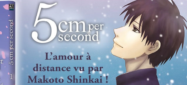 5cm per Second arrive chez Pika