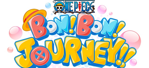 ONE PIECE BON! BON! JOURNEY!!