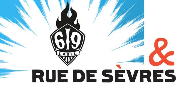 Le Label 619 et les éditions Rue de Sèvres s'associent